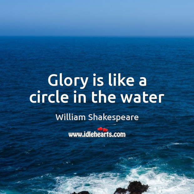 Glory is like a circle in the water Image