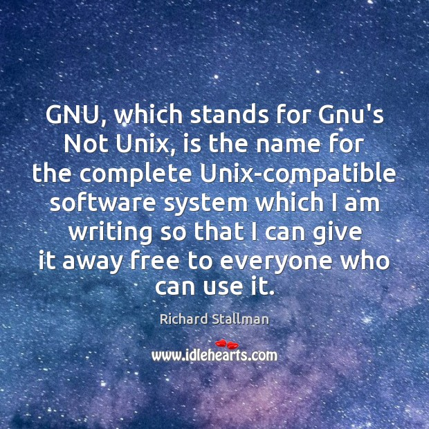 GNU, which stands for Gnu's Not Unix, is the name for the Image
