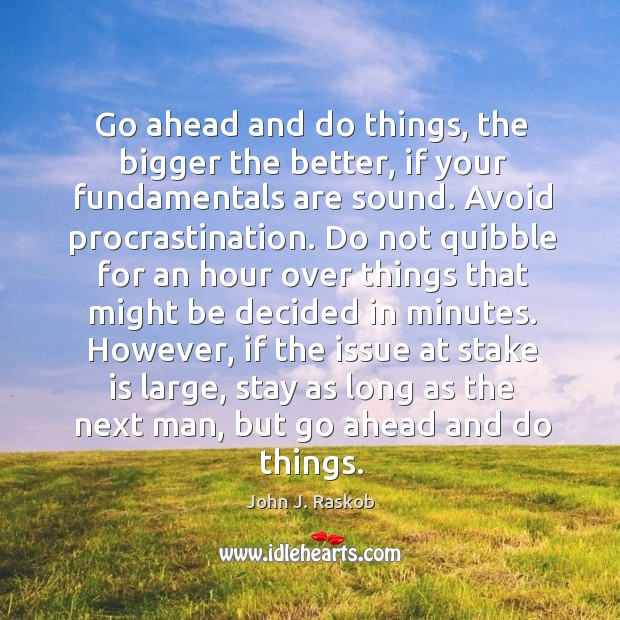 Go ahead and do things, the bigger the better, if your fundamentals Image