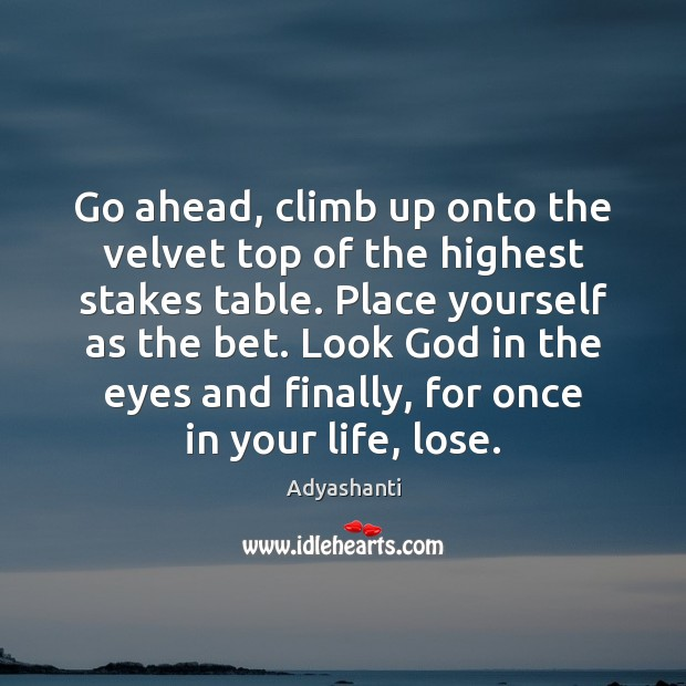 Image, Go ahead, climb up onto the velvet top of the highest stakes