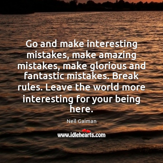 Image, Go and make interesting mistakes, make amazing mistakes, make glorious and fantastic