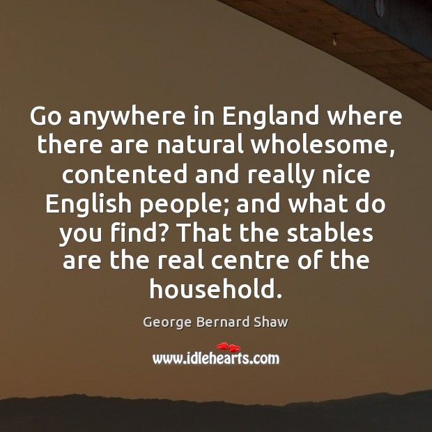 Go anywhere in England where there are natural wholesome, contented and really Image