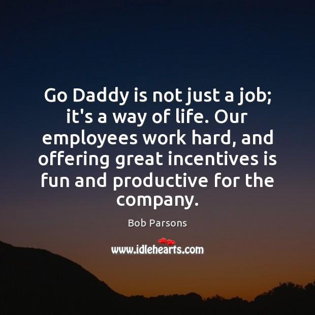 Image, Go Daddy is not just a job; it's a way of life.