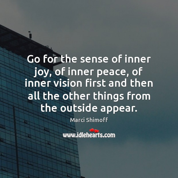 Image, Go for the sense of inner joy, of inner peace, of inner