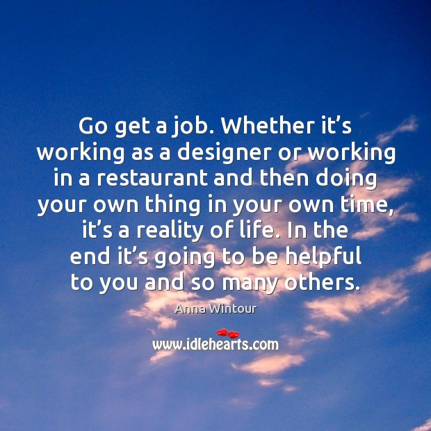 Image, Go get a job. Whether it's working as a designer or