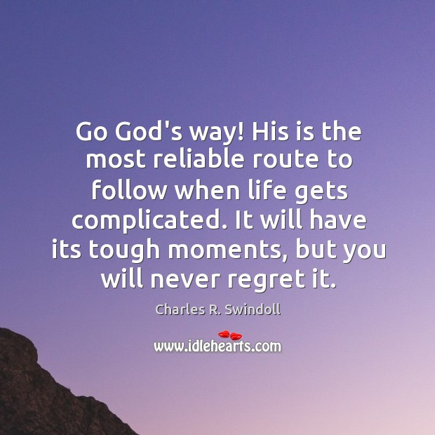 Go God's way! His is the most reliable route to follow when Never Regret Quotes Image