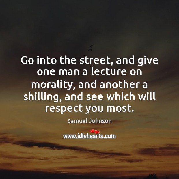 Go into the street, and give one man a lecture on morality, Image