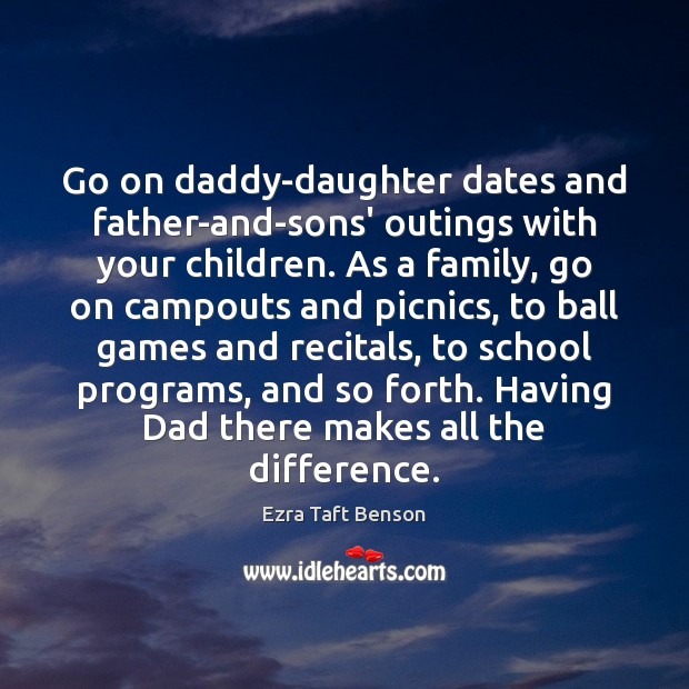 Image, Go on daddy-daughter dates and father-and-sons' outings with your children. As a
