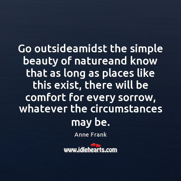 Image, Go outsideamidst the simple beauty of natureand know that as long as