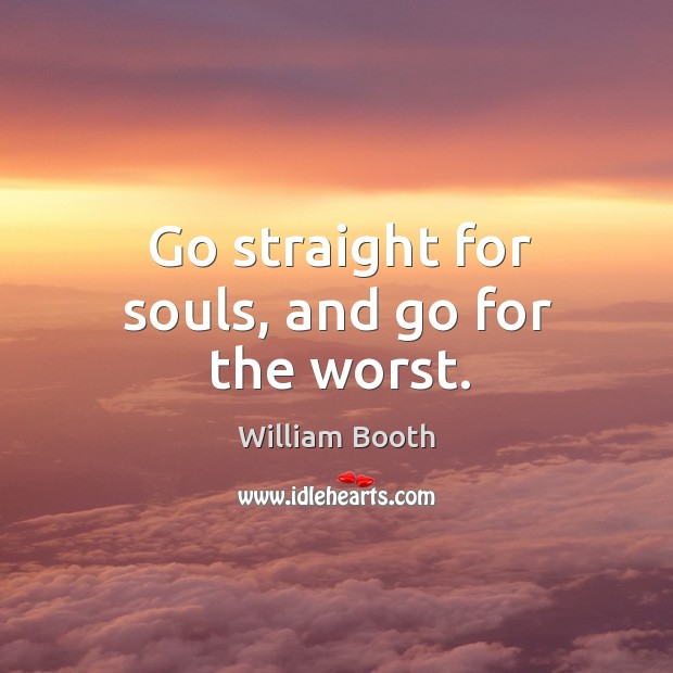 Picture Quote by William Booth