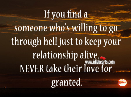 Never Take Their Love For Granted.