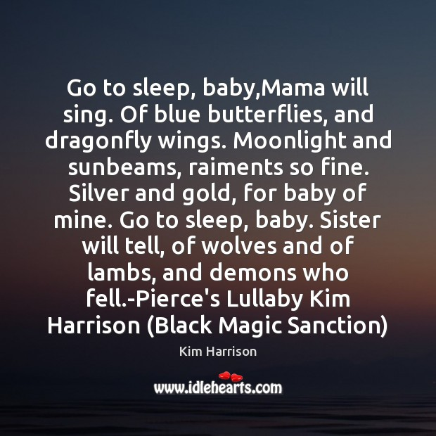 Image, Go to sleep, baby,Mama will sing. Of blue butterflies, and dragonfly