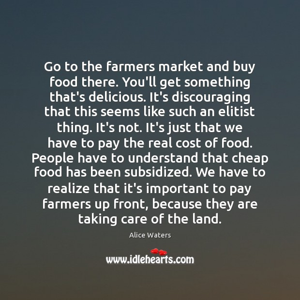 Image, Go to the farmers market and buy food there. You'll get something