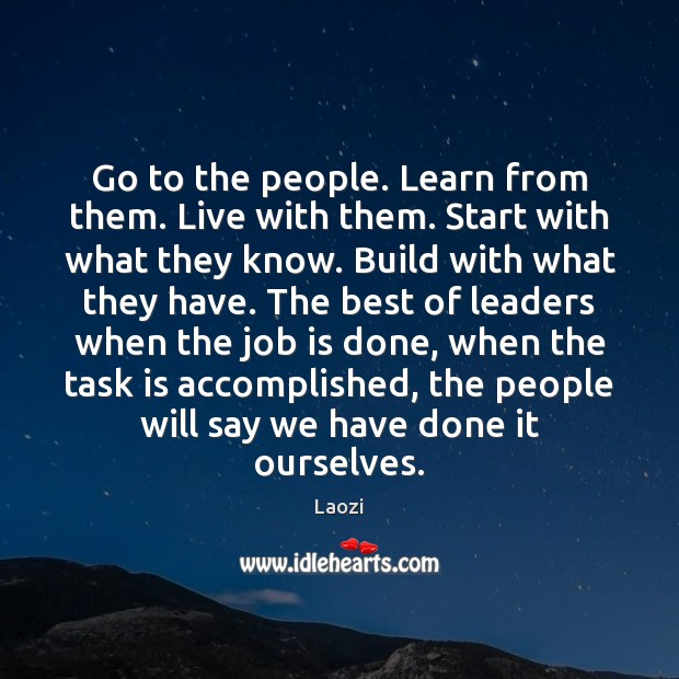 Image, Go to the people. Learn from them. Live with them. Start with