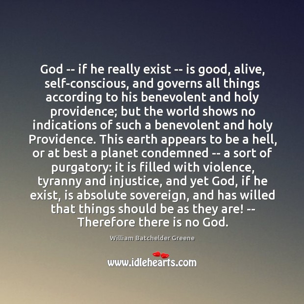 Image, God — if he really exist — is good, alive, self-conscious, and