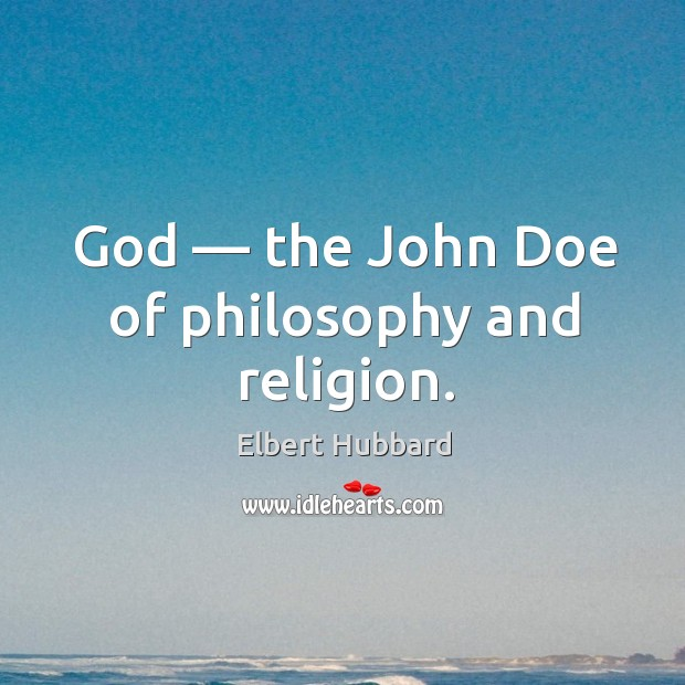God — the John Doe of philosophy and religion. Image