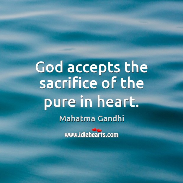 God accepts the sacrifice of the pure in heart. Image
