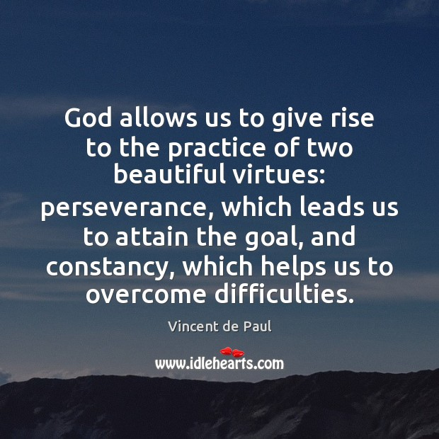 God allows us to give rise to the practice of two beautiful Vincent de Paul Picture Quote