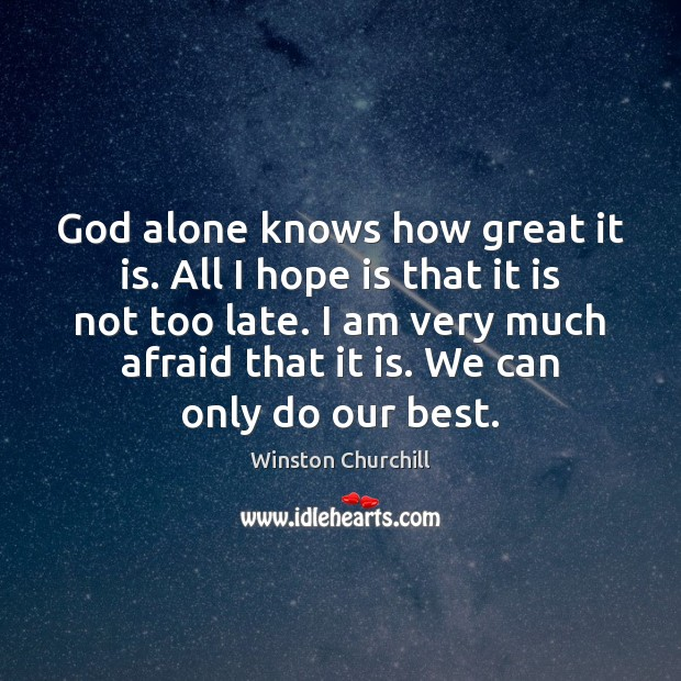 God alone knows how great it is. All I hope is that Image