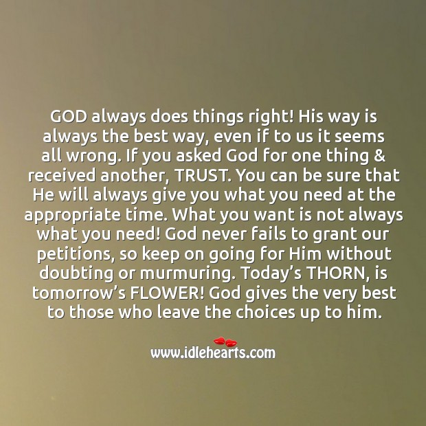 God Always Does Things Right His Way Is Always The Best Way