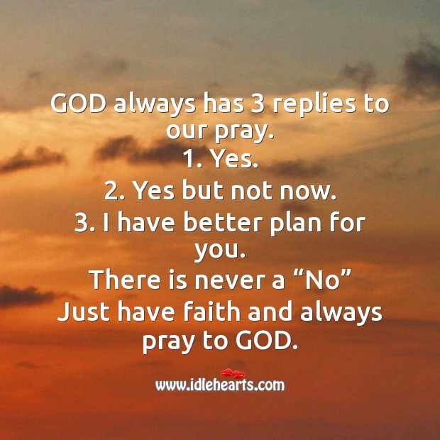 God always has 3 replies to our pray. Easter Messages Image