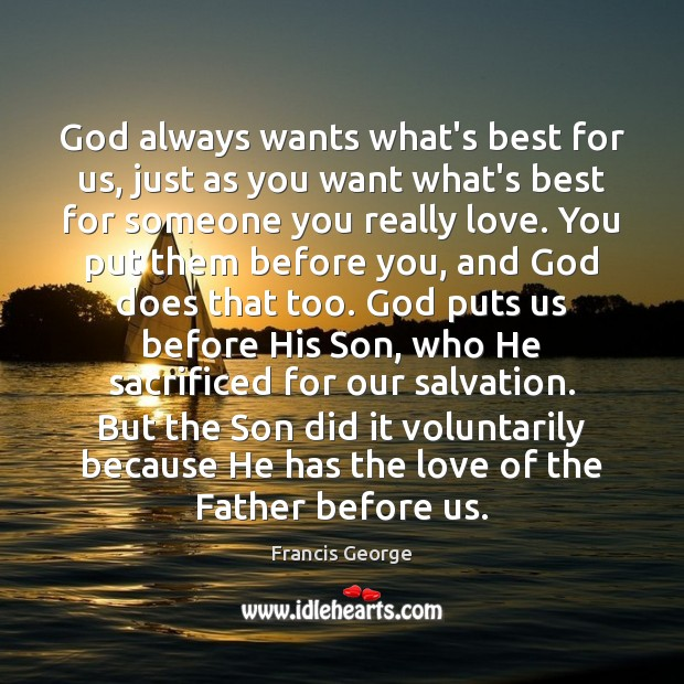 God always wants what's best for us, just as you want what's Image
