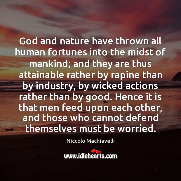 Image, God and nature have thrown all human fortunes into the midst of