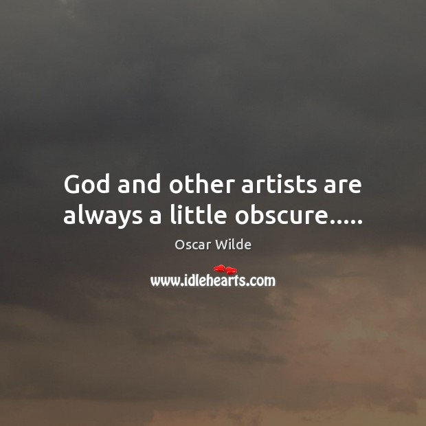 Image, God and other artists are always a little obscure…..