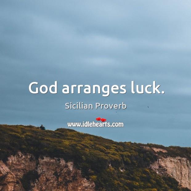 Image, God arranges luck.