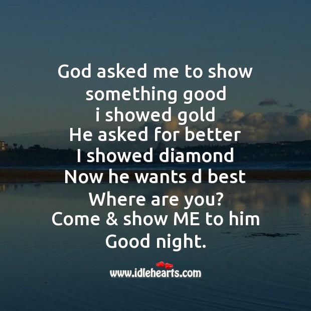 Image, God asked me to show something good