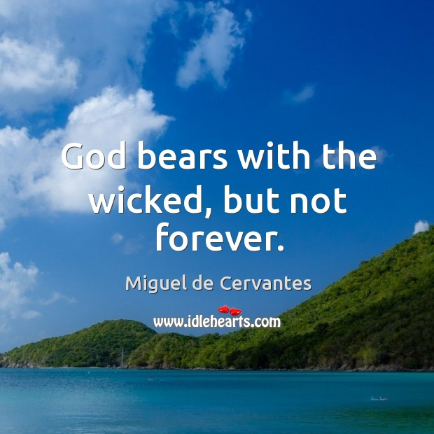 Image, God bears with the wicked, but not forever.