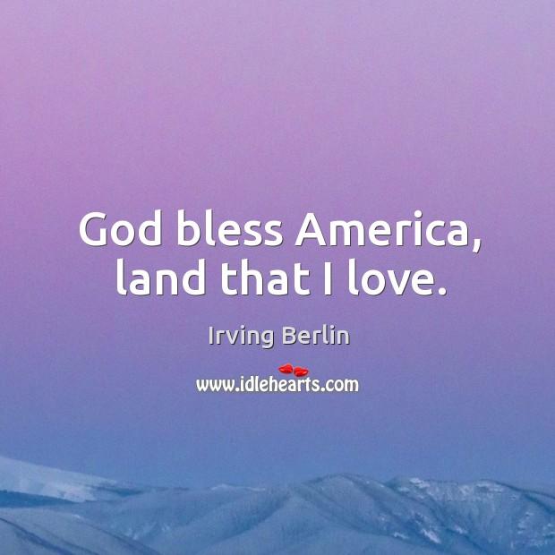 Image, God bless America, land that I love.