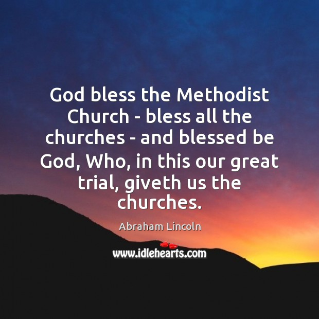 God bless the Methodist Church – bless all the churches – and Image