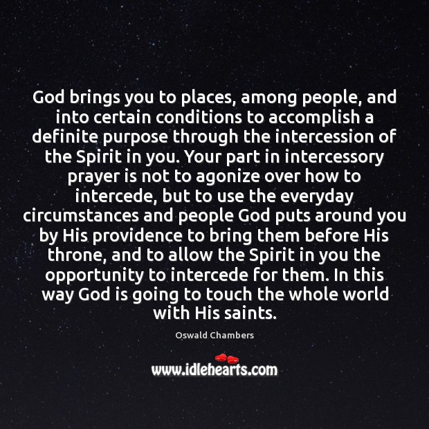 Image, God brings you to places, among people, and into certain conditions to