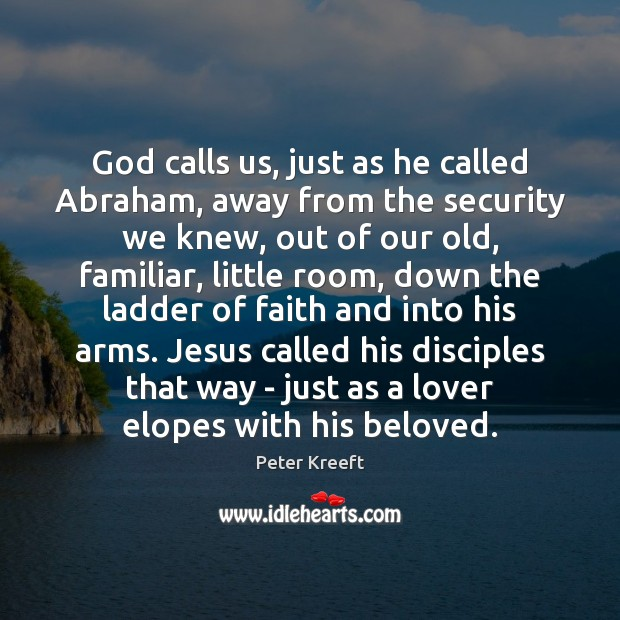 God calls us, just as he called Abraham, away from the security Image