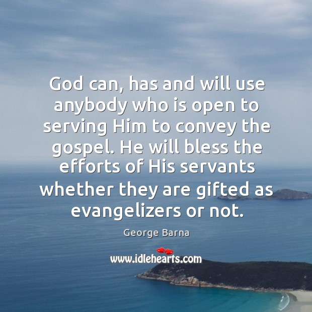 God can, has and will use anybody who is open to serving Image
