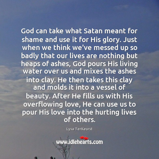 God can take what Satan meant for shame and use it for Image