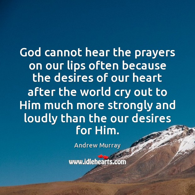 Image, God cannot hear the prayers on our lips often because the desires