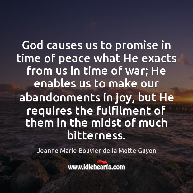 Image, God causes us to promise in time of peace what He exacts