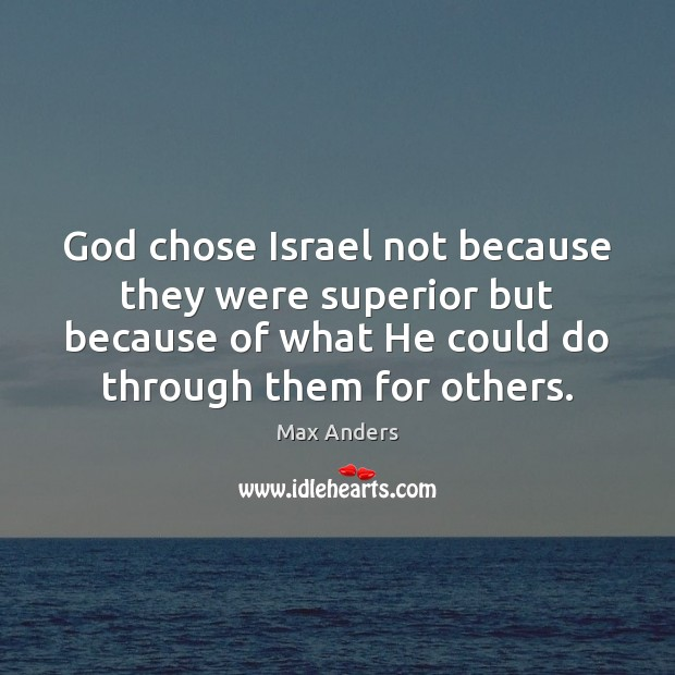 God chose Israel not because they were superior but because of what Image