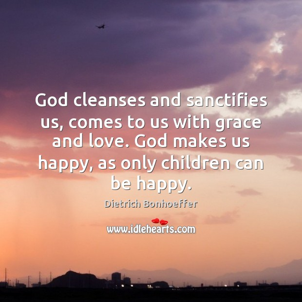 God cleanses and sanctifies us, comes to us with grace and love. Image