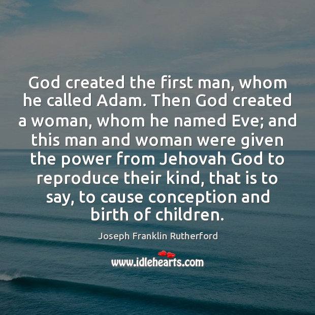 God created the first man, whom he called Adam. Then God created Image