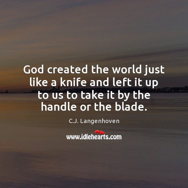 Image, God created the world just like a knife and left it up