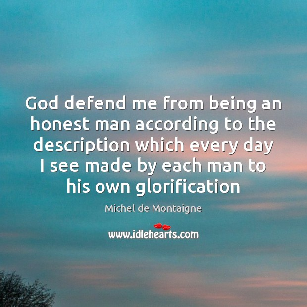 Image, God defend me from being an honest man according to the description