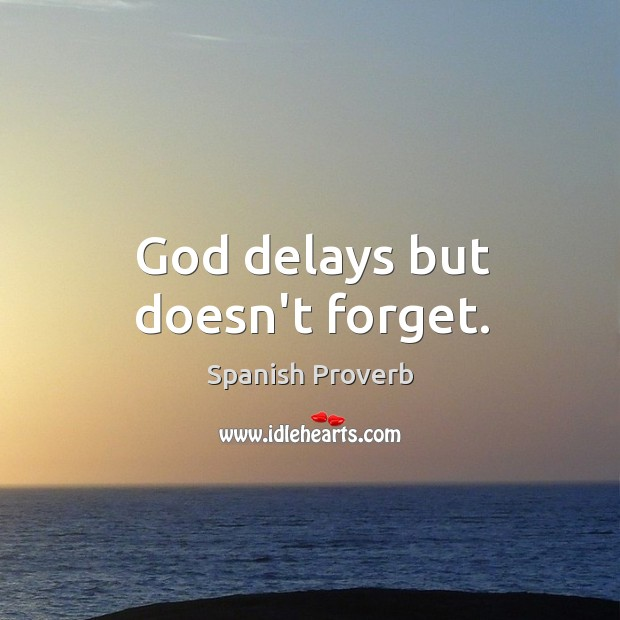 Image, God delays but doesn't forget.