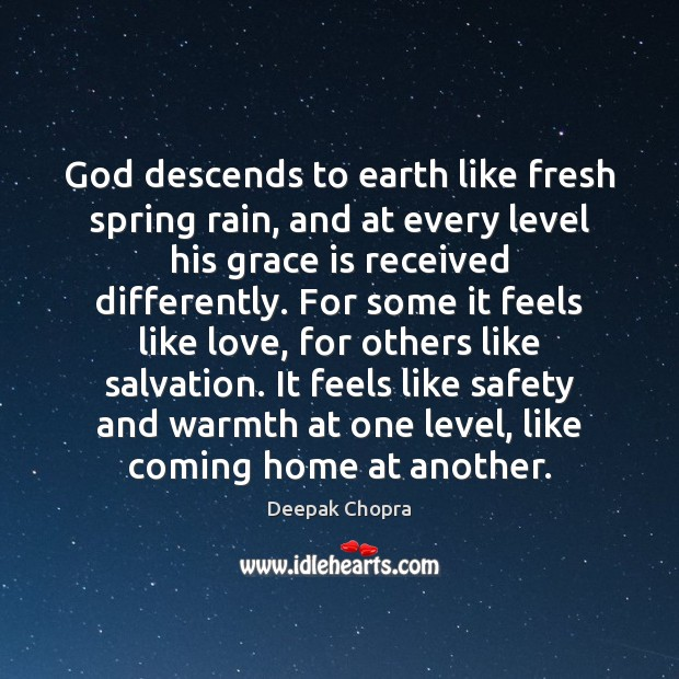 God descends to earth like fresh spring rain, and at every level Image