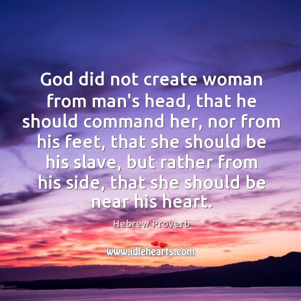 Image, God did not create woman from man's head, that he should