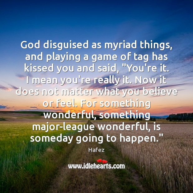 God disguised as myriad things, and playing a game of tag has Image