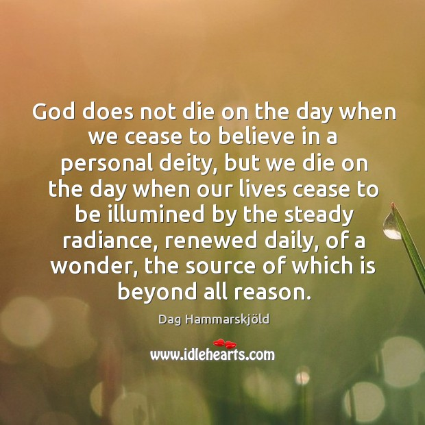 God does not die on the day when we cease to believe in a personal deity Image
