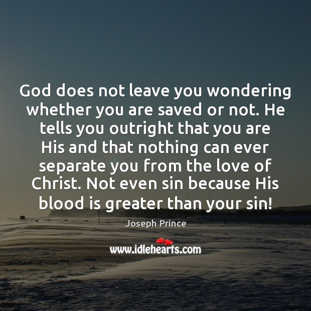 God does not leave you wondering whether you are saved or not. Joseph Prince Picture Quote